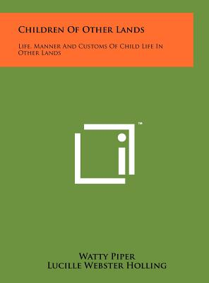 Children of Other Lands: Life, Manner and Customs of Child Life in Other Lands - Piper, Watty, pse