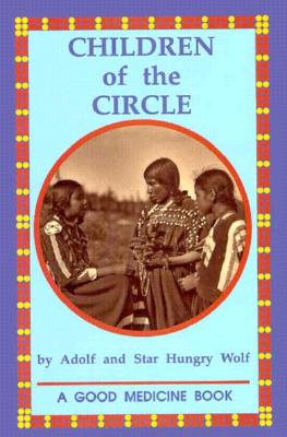Children of the Circle - Hungry Wolf, Adolf, and Hungry Wolf, Star, and Wolf, Adolf Hungry
