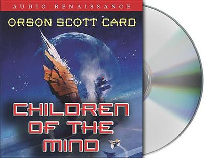 Children of the Mind - Card, Orson Scott, and De Cuir, Gabrielle (Read by), and Rubinstein, John (Read by)