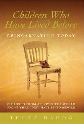 Children Who Have Lived Before: Reincarnation Today - Hardo, Trutz