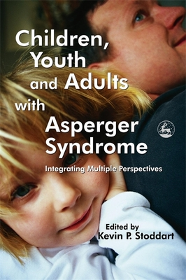 Children Youth Adults Asperger - Stoddart, Kevin P (Editor)