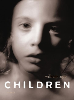 Children - Ropp, William (Photographer), and Tucker, Anne (Text by), and Saudek, Jan (Text by)