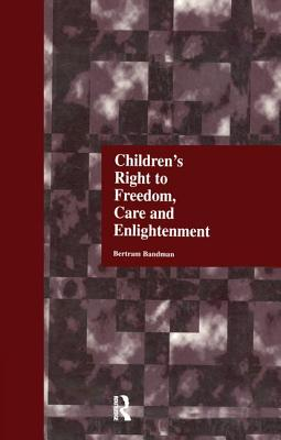 Children's Right to Freedom, Care and Enlightenment - Bandman, Bertram
