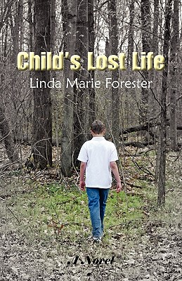 Child's Lost Life - Forester, Linda Marie
