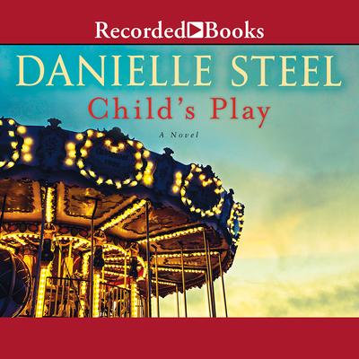 Child's Play - Steel, Danielle, and Miller, Dan John (Narrator)