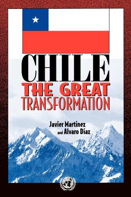 Chile: The Great Transformation - Martinez, Javier, and Diaz, Alvaro