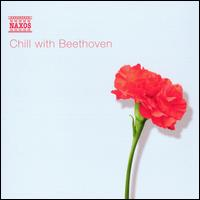 Chill with Beethoven - Dong-Suk Kang (violin); Jenö Jandó (piano); Madoka Inui (piano); Maria Kliegel (cello); Peter Schmidl (clarinet);...