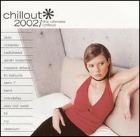 Chillout 2002: The Ultimate Chillout - Various Artists