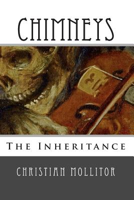 Chimneys: A Ghost Story - Mollitor, Christian