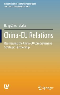 China-EU Relations 2017: Reassessing the China-EU Comprehensive Strategic Partnership - Zhou, Hong (Editor)