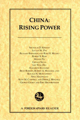China: Rising Power - Kristof, Nicholas D, and Pye, Lucian W, and Bernstein, Richard