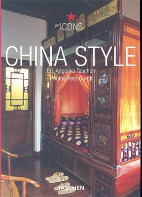 China Style: Exteriors Interiors Details - Taschen, Angelika, Dr. (Editor), and Guntli, Reto (Photographer)