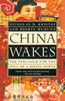 China Wakes: The Struggle for the Soul of a Rising Power - Kristof, Nicholas D