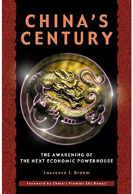 China's Century: The Awakening of the Next Economic Powerhouse - Brahm, Laurence J