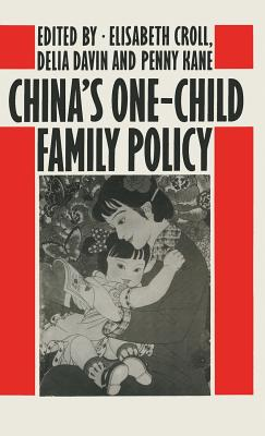China's One-Child Family Policy - Croll, E (Editor), and Kane, Penny (Editor), and Davin, Delia (Editor)