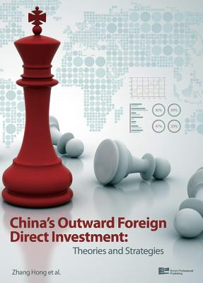 China's Outward Foreign Direct Investment: Theories and Strategies - Zhang, Hong, Professor