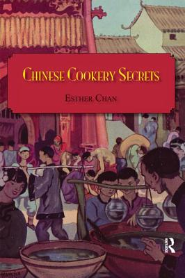 Chinese Cookery Secrets - Chan, Esther, Professor