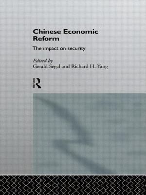 Chinese Economic Reform: The Impact on Security - Segal, Gerald (Editor), and Yang, Richard H (Editor)