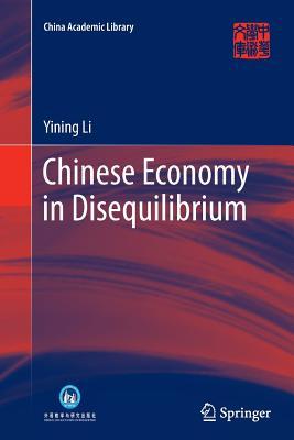 Chinese Economy in Disequilibrium - Li, Yining