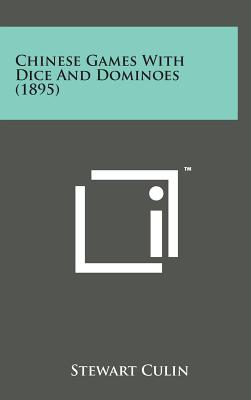 Chinese Games with Dice and Dominoes (1895) - Culin, Stewart