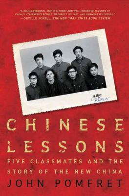 Chinese Lessons: Five Classmates and the Story of the New China - Pomfret, John