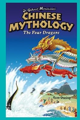 Chinese Mythology: The Four Dragons - Daning, Tom