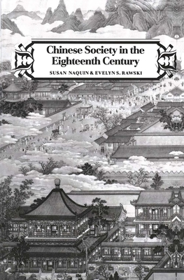 Chinese Society in the Eighteenth Century - Naquin, Susan, and Rawski, Evelyn S