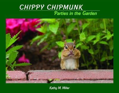Chippy Chipmunk Parties in the Garden - Miller, Kathy M