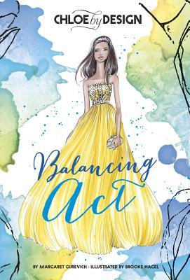 Chloe by Design: Balancing Act - Gurevich, Margaret