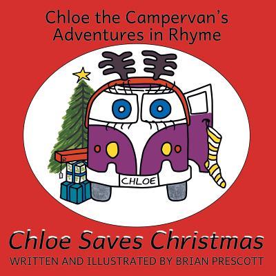 Chloe Saves Christmas - Prescott, Brian