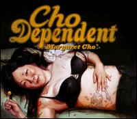 Cho Dependent - Margaret Cho