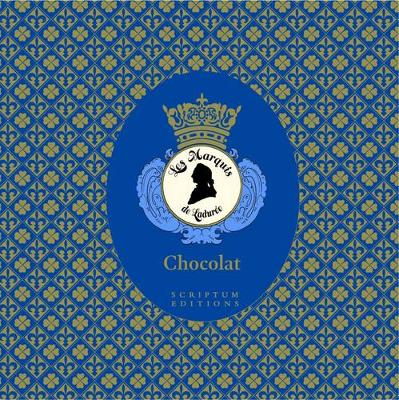 Chocolat: the Art of the Chocolatier: Les Marquis De Laduree - Lemains, Vincent, and Christophe, Julian, and Gleizes, Serge