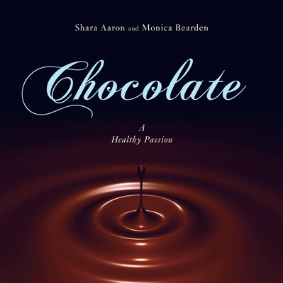 Chocolate: A Healthy Passion - Aaron, Shara, and Bearden, Monica, Rd