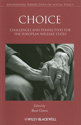 Choice: Challenges and Perspectives for the European Welfare States - Greve, Bent (Editor)