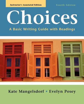Choices: A Basic Writing Guide with Readings - Mangelsdorf, Kate