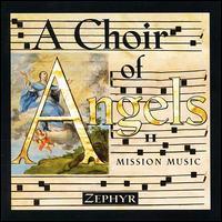 Choir of Angels II: Mission Music - Prometheus Ensemble; Zephyrus; Zephyrus (choir, chorus)