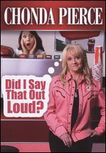 Chonda Pierce: Did I Say That Out Loud?