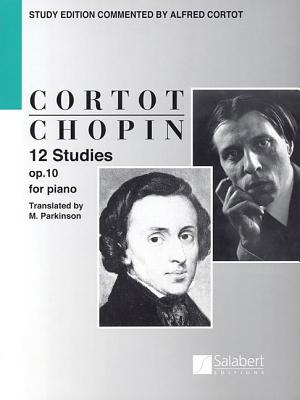 Chopin: 12 Studies for Piano, Op. 10 - Chopin, Frederic (Composer), and Cortot, Alfred (Editor)