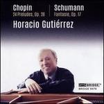 Chopin: 24 Preludes, Op. 28; Schumann: Fantasie, Op. 17
