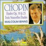 Chopin: Etudes, Opp. 10 & 25; Trois nouvelles études