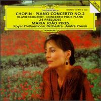 Chopin: Piano Concerto No. 2; 24 Preludes - Maria Jo�o Pires (piano); Royal Philharmonic Orchestra; Andr� Previn (conductor)
