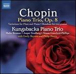 Chopin: Piano Trio, Op. 8; Variations for Flute & Piano