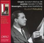Chopin: Sonate h-Moll op. 58; Janácek: Sonate 1.X.1905; Mussorgsky: Bilder einer Austellung
