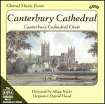 Choral Music from Canterbury Cathedral - Andrew Bush (treble); Christopher Price (tenor); David Dark (treble); David Flood (organ); Duncan Perkins (bass);...