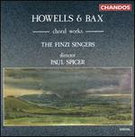 Choral Works by Howells & Bax