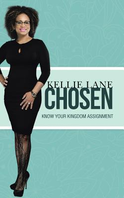 Chosen: Know Your Kingdom Assignment - Lane, Kellie