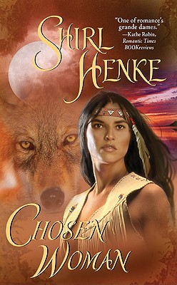 Chosen Woman - Henke, Shirl, and Henke, Jim