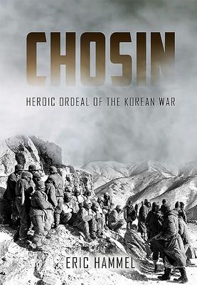 Chosin: Heroic Ordeal of the Korean War - Hammel, Eric M