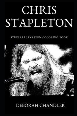 Chris Stapleton Stress Relaxation Coloring Book - Chandler, Deborah