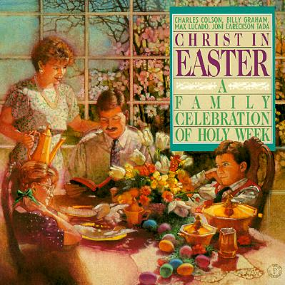 Christ in Easter: A Family Celebration of Holy Week - Colson, Charles W
